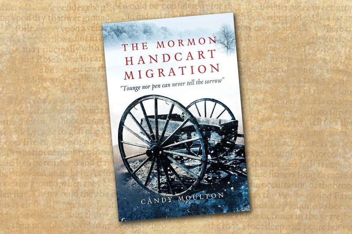 the mormon handcart migration candy moulton true west magazine