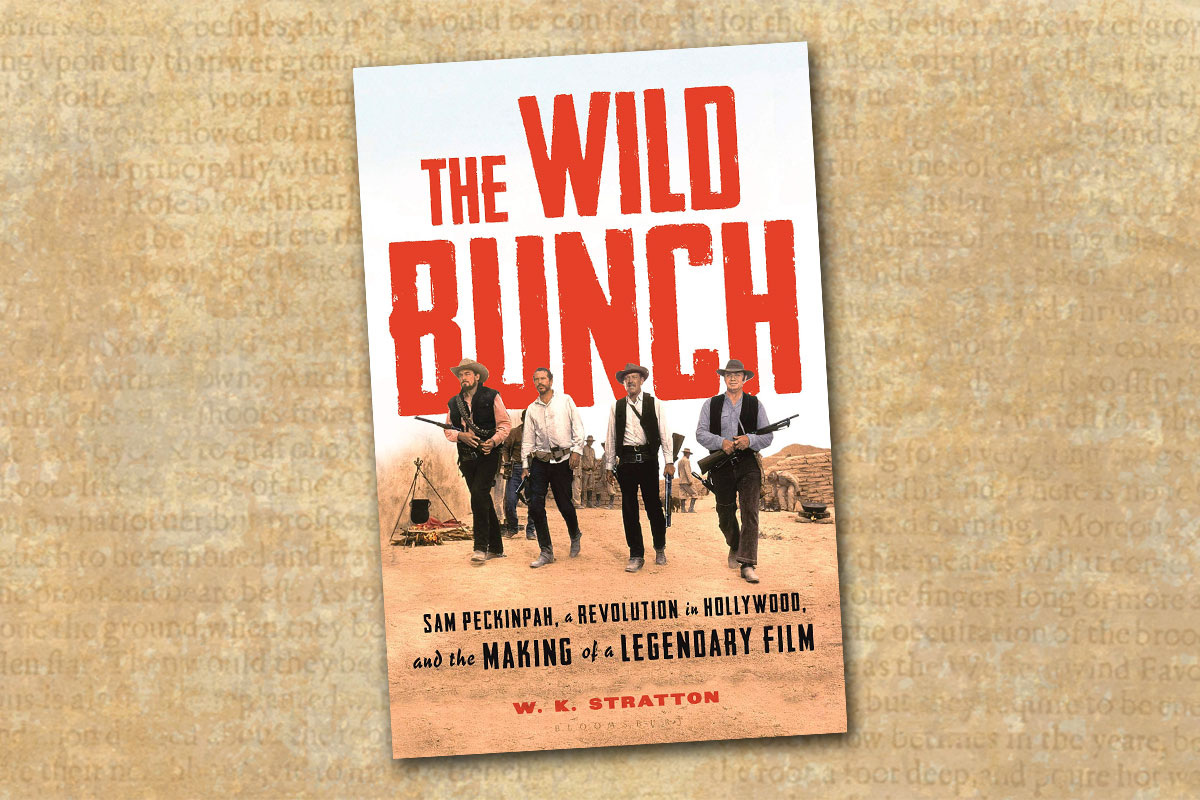 the wild bunch sam peckinpah a revolution in hollywood and the making of a legendary film wk stratton cover true west magazine