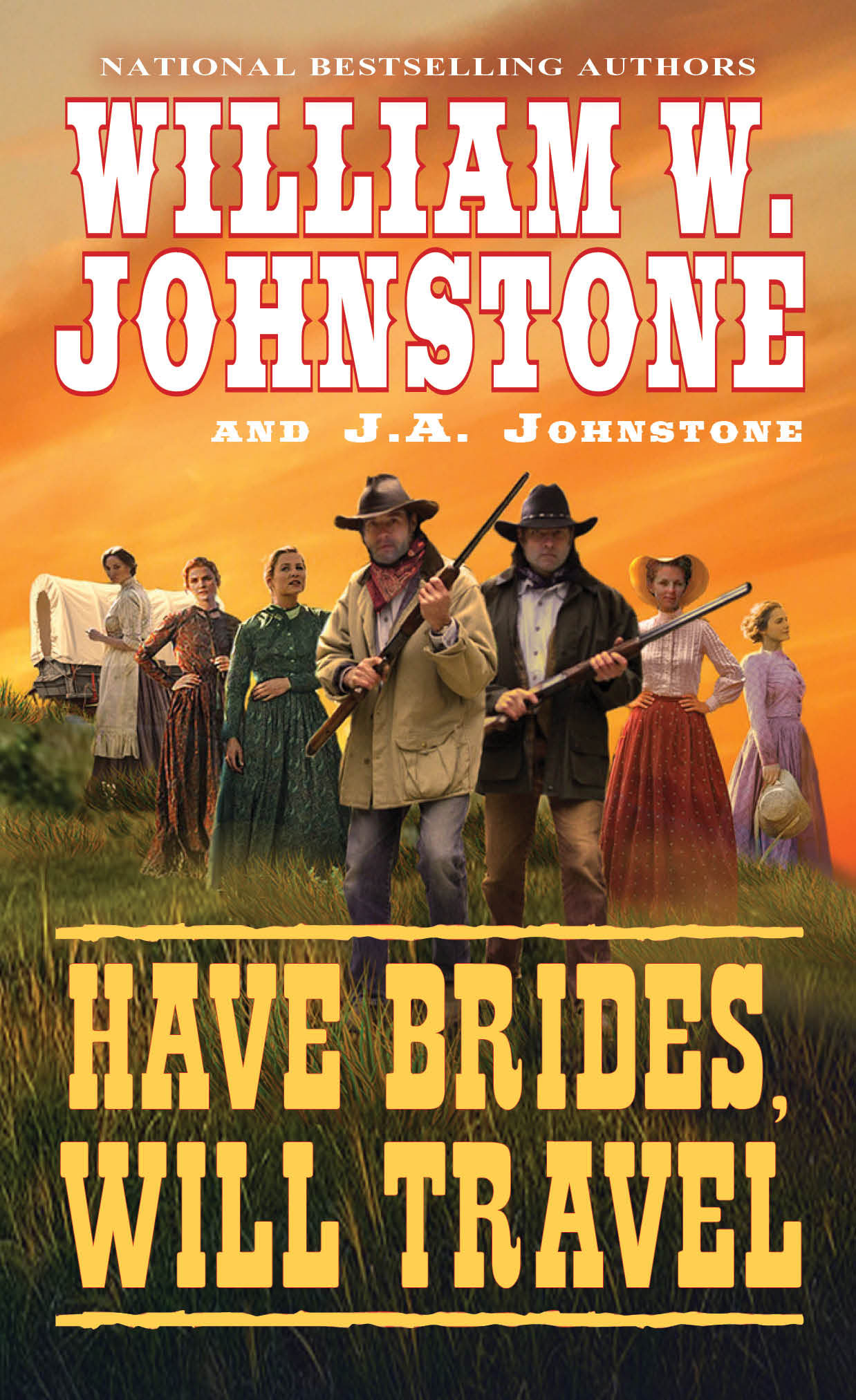 HAVE BRIDES, WILL TRAVEL by William W. Johnstone & J.A. Johnstone