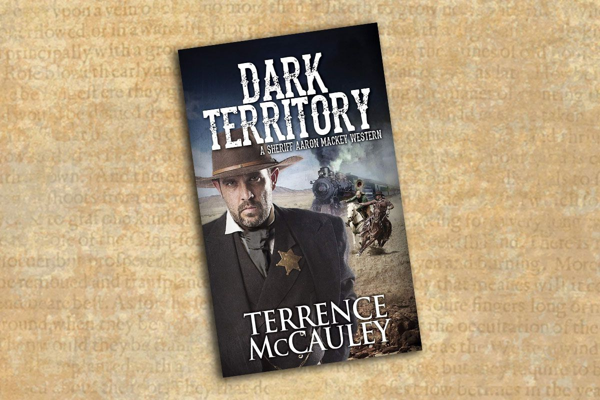 dark territory terrence mccauley true west magazine