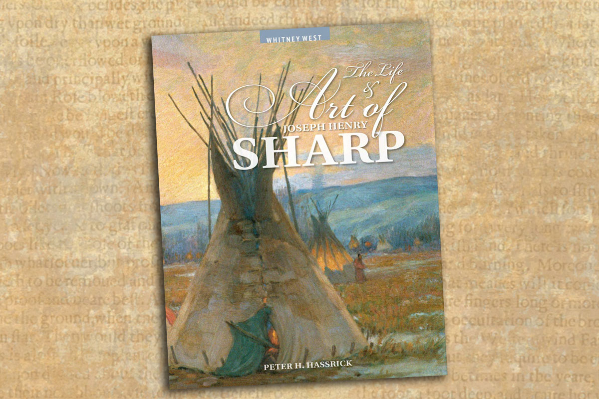 The Life & Art of Joseph Henry Sharp edited by Peter H. Hassrick true west magazine