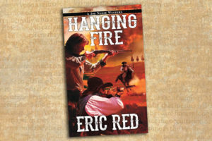 hanging fire true west magazine