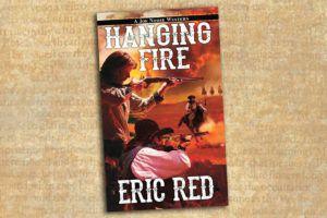 hanging fire true west magazine