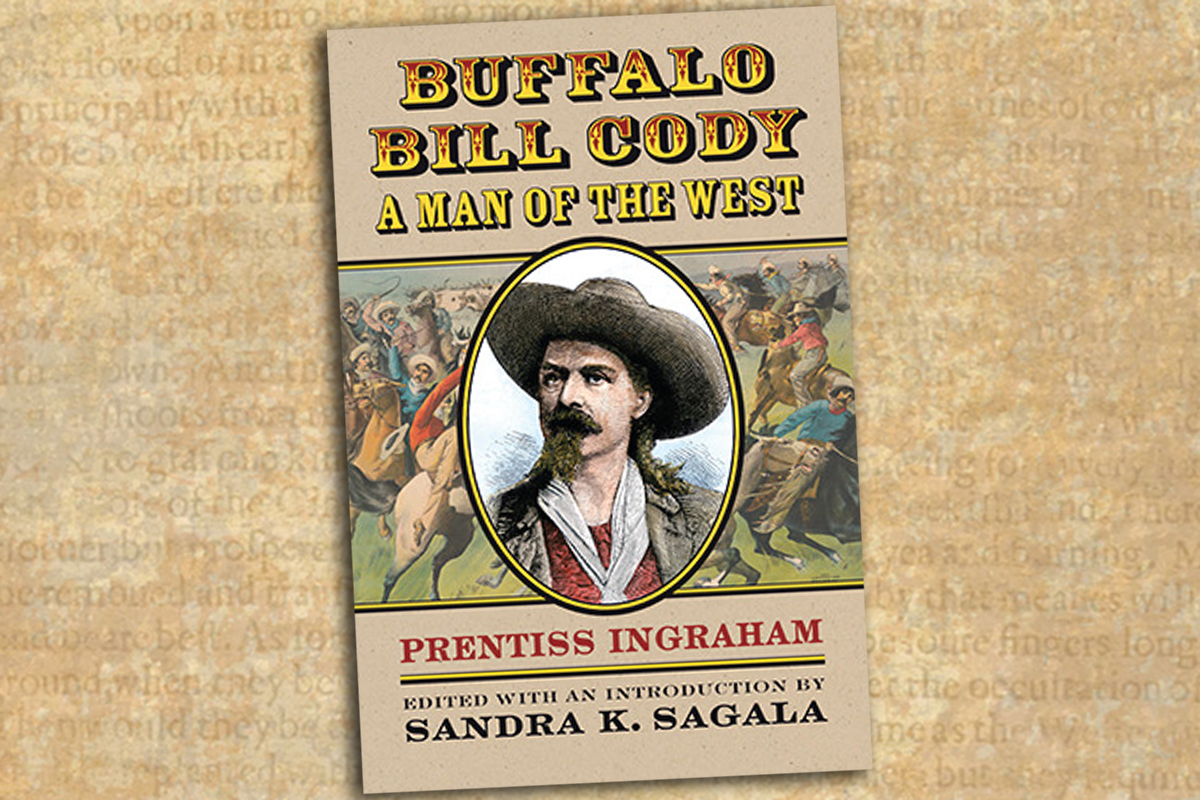 Buffalo Bill Cody A Man of the West true west magazine
