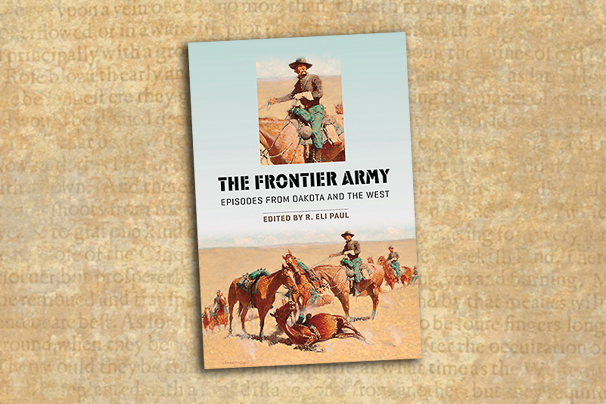 The Frontier Army: Episodes from Dakota and the West true west magazine