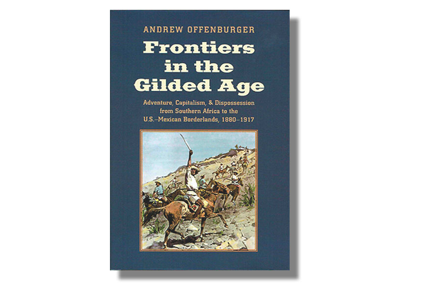 Frontiers in the Gilded Age True West Magazine